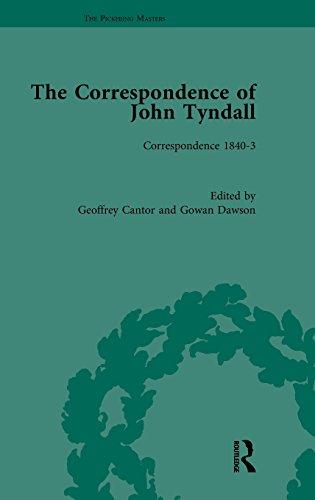The Correspondence of John Tyndall, Volume I: Correspondence 1840-3 (The Pickering Masters)