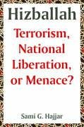 Hizballah: Terrorism, National Liberation, or Menace?