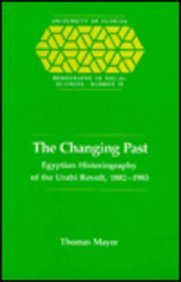 The Changing Past: Egyptian Historiography of the Urabi Revolt, 1882-1983 (University of Florida Monographs)