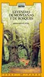 Leyendas De Montanas Y Bosques (Spanish Edition) (9580415293) by Bernard Clavel