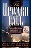 img - for The Upward Call: Spiritual Formation and the Holy Life by Wesley Tracy (1993-11-19) book / textbook / text book