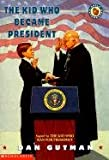 The Kid Who Became President (0613218531) by Gutman, Dan
