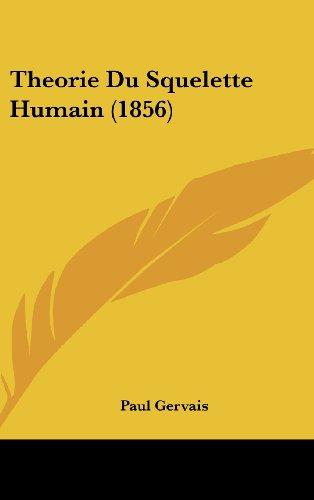 Theorie Du Squelette Humain (1856)