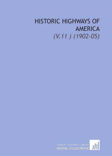 Historic Highways of America: (V.11 ) (1902-05)