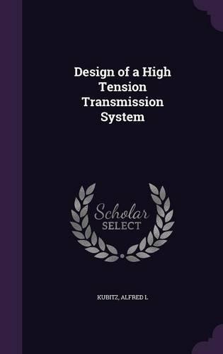 Design of a High Tension Transmission System