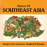 Flavors of Southeast Asia: Recipes from Indonesia, Thailand, and Vietnam by Davis Cao, Maudie Horsting