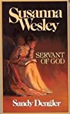 Susanna Wesley - Servant of God