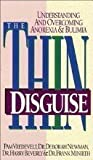 The Thin Disguise: Overcoming and Understanding Anorexia and Bulimia (Minirth-Meier Clinic series) (0840777159) by Vredevelt, Pam