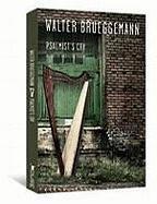 Psalmist's Cry: Scripts for Embracing Lament, Walter Brueggemann, Steve Frost