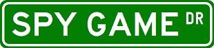 SPY GAME Street Sign ~ Custom Aluminum Street Signs