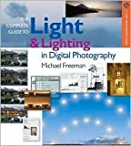 img - for The Complete Guide to Light & Lighting in Digital Photography Publisher: Lark Books book / textbook / text book
