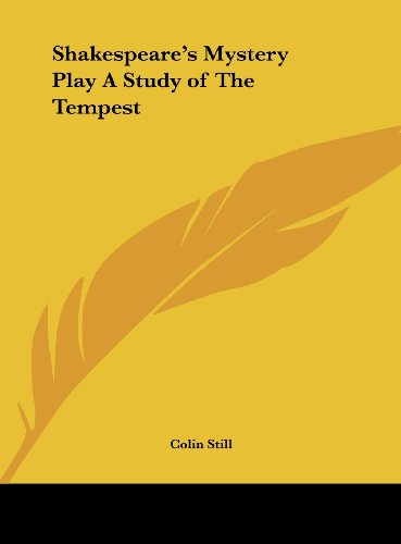 Shakespeare's Mystery Play a Study of the Tempest