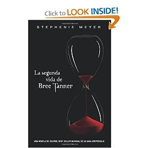 La segunda vida de Bree Tanner (Spanish Edition) Stephanie Meyer