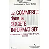 img - for Le commerce dans la societe informatisee: Rapport d'un groupe de travail de l'ICC (French Edition) book / textbook / text book