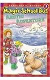 The Magic School Bus Arctic Adventure (Scholastic Reader, Level 2)