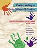 img - for Creative Teaching in Early Childhood Education:: A Sourcebook for Canadian Educators and Librarians by Donald K McKay (February 26,1993) book / textbook / text book