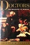 Doctors The Biogaphy of Medicine