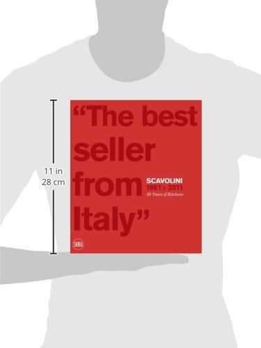 The Best Seller from Italy: Scavolini 1961-2011, Scavolini 50 Years of Kitchens from Skira