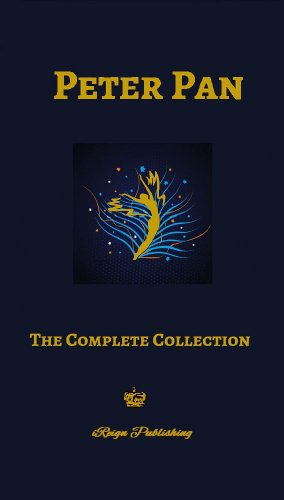 Peter Pan: The Complete Collection (Illustrated, Unabridged) 5 Books Peter & Wendy, The Little White Bird, Peter in Kensington Gardens, Sentimental Tommy, Courage (Peter Pan Jm Barrie compare prices)