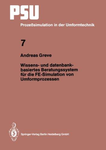 Wissens- und datenbankbasiertes Beratungssystem fur die FE-Simulation von Umformprozessen (PSU Prozeßsimulation in der Umformtechnik)  [Greve, Andreas] (Tapa Blanda)