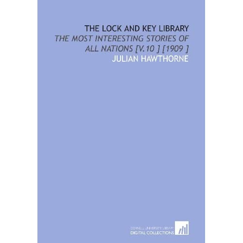 The Lock and Key Library: The Most Interesting Stories of All Nations [V.2 ] [1909 ] Julian Hawthorne