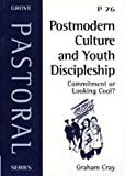 Postmodern Culture and Youth Discipleship: Commitment or Looking Cool? (Pastoral)