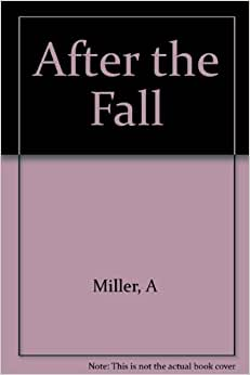 a report on after the fall a play by arthur miller Download the app and start listening to after the fall today - free with a 30 day trial the man who had all the luck, arthur miller's first broadway play.