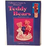 Collector's Guide to Miniature Teddy Bears: Identification & Values ~ Cynthia Powell