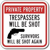 Trespassers Will Be Shot - Survivors Will Be Shot Again Sign - 12x12