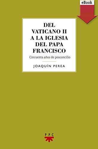 Del Vaticano II a la Iglesia del Papa Francisco (eBook-ePub) (GS)