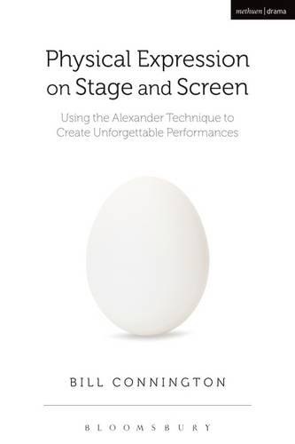 Physical Expression on Stage and Screen: A Performer's Guide to the Alexander Technique