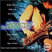 Strictly Saxophone by BobWatson; Dave Sletten; Denis DiBlasio; Mike Tomaro; Willie Hill; Leo Potts; West Coast Saxophone Quartet.;