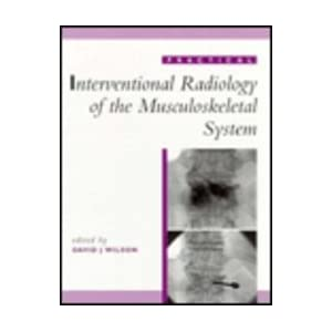 Practical Interventional Radiology of the Musculoskeletal System (Practical Interventional Radiology series)