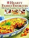 Hearty Family Favorites: 150 Great Comfort-Food Recipes (0783549474) by Time-Life Books Editors