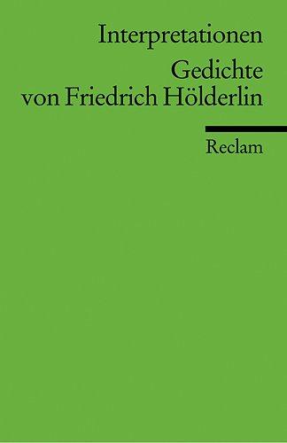 Interpretationen: Gedichte von Friedrich Hölderlin: 13 Beiträge