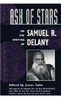 Ash of Stars : On the Writing of Samuel R. Delany