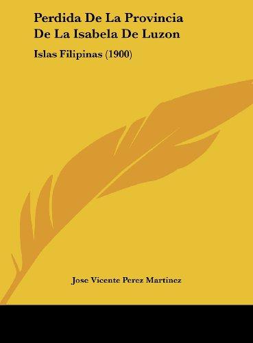 Perdida de La Provincia de La Isabela de Luzon: Islas Filipinas (1900)