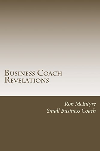Business Coach Revelations: Tips that Many Coaches and Marketing Gurus Don't Tell You!