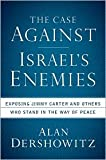 img - for The Case Against Israel's Enemies Publisher: Wiley book / textbook / text book