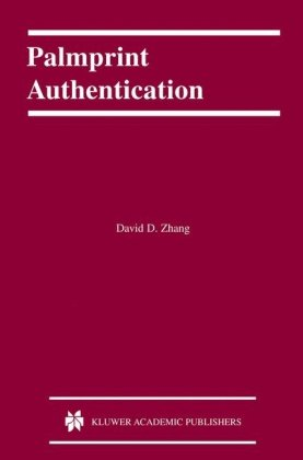 Palmprint Authentication (International Series on Biometrics)