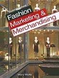 Fashion Marketing & Merchandising, Student Workbook (1590709209) by Wolfe, Mary