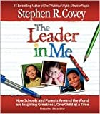 img - for The Leader in Me [Abridged, Audiobook, CD] Publisher: Simon & Schuster Audio; Abridged edition book / textbook / text book