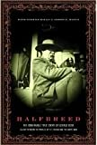 img - for Halfbreed: The Remarkable True Story of George Bent-Caught Betweem the Worlds of book / textbook / text book