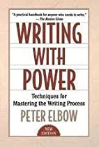 by Peter Elbow Writing With Power:…