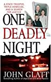 One Deadly Night : A State Trooper, Triple Homicide, and a Search for Justice