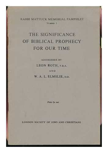 the-significance-of-biblical-prophecy-for-our-time-by-leon-roth-and-w-a-l-elmslie