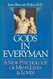 Gods In Everyman:  A New Psychology of Mens Lives and Loves