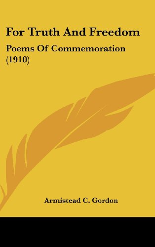 For Truth and Freedom: Poems of Commemoration (1910)