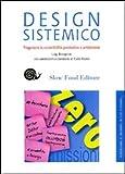 Design sistemico. Progettare la sostenibilit� produttiva e ambientale