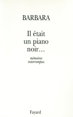 Il était un piano noir... : mémoires interrompus (Documents)